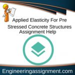 Applied Elasticity For Pre Stressed Concrete Structures