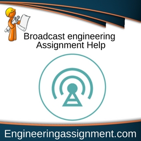Broadcast engineering Assignment Help