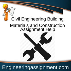 Civil Engineering Building Materials and Construction Assignment Help