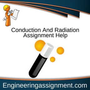 Conduction And Radiation Assignment Help