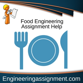 Food Engineering Assignment Help