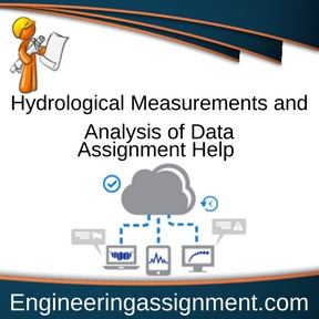 Hydrological Measurements and Analysis of Data Assignment Help