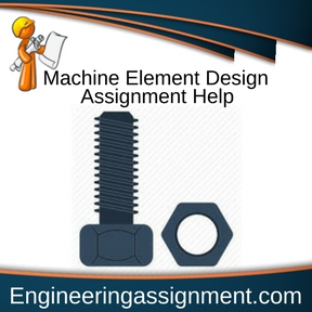 Machine Element Design Assignment Help