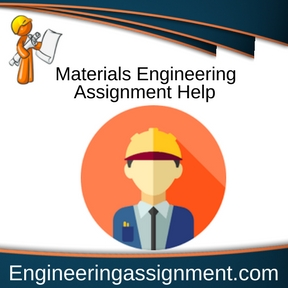 Materials Engineering Assignment Help