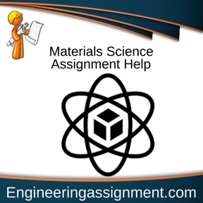 Materials Science Assignment Help