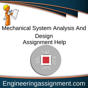 Mechanical System Analysis And Design Assignment Help