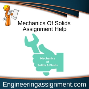 Mechanics Of Solids Assignment HelpMechanics Of Solids Assignment Help