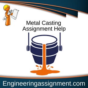 Metal Casting Assignment Help