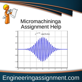 Micromachininga Assignment Help
