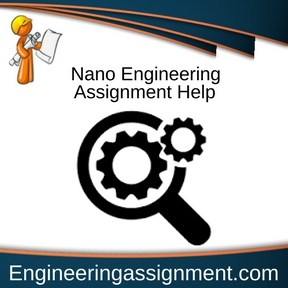 Nano Engineering Assignment Help