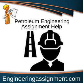 Petroleum Engineering Assignment Help