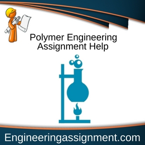Polymer Engineering Assignment Help