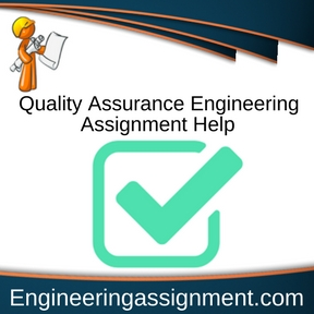 Quality Assurance Engineering Assignment Help