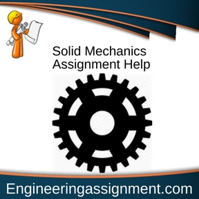 Solid Mechanics Assignment Help