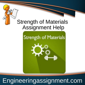 Strength of Materials Assignment Help