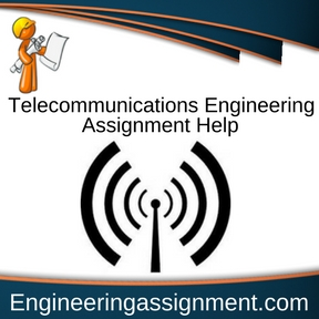 Telecommunications Engineering Assignment Help