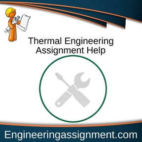 Thermal Engineering Assignment Help
