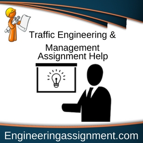 Traffic Engineering & Management Assignment Help