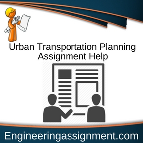 Urban Transportation Planning Assignment Help