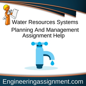 Water Resources Systems Planning And Management Assignment Help