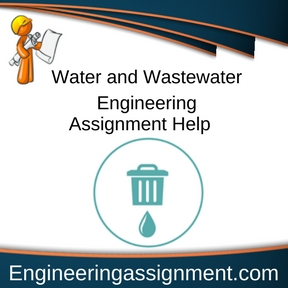 Water and Wastewater Engineering Assignment Help