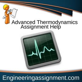 Advanced Thermodynamics Assignment Help