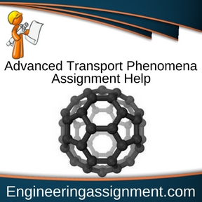 Advanced Transport Phenomena Assignment Help