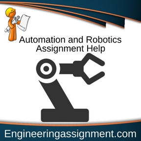 Automation and Robotics Assignment HelpAutomation and Robotics Assignment Help