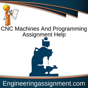 CNC Machines And Programming Assignment Help