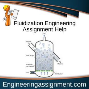Fluidization Engineering Assignment Help