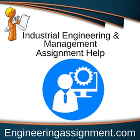 Industrial Engineering and Management Assignment Help