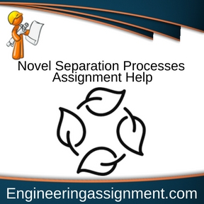 Novel Separation Processes Assignment Help
