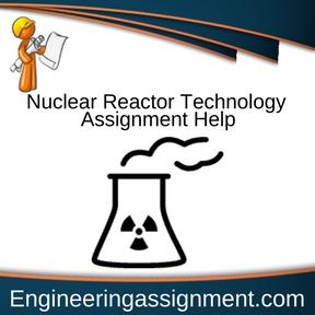 Nuclear Reactor Technology Assignment Help