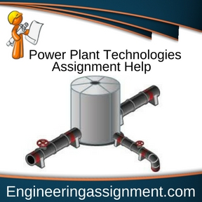 Power Plant Technologies Assignment Help