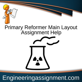 Primary Reformer Main Layout Assignment Help