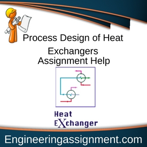 Process Design of Heat Exchangers Assignment Help