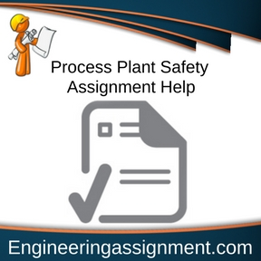 Process Plant Safety Assignment Help
