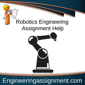 Robotics Engineering Assignment Help