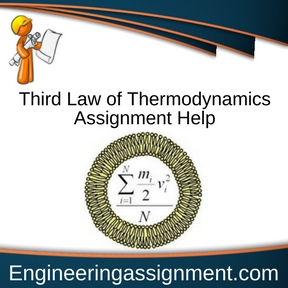 Third Law of Thermodynamics Assignment Help