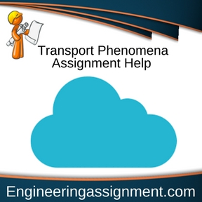 Transport Phenomena Assignment Help