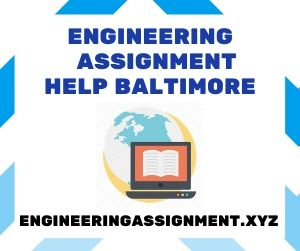 Engineering Assignment Help Baltimore