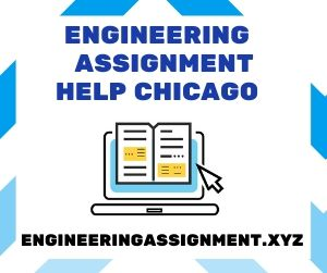Engineering Assignment Help Chicago