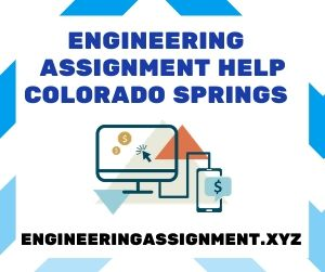 Engineering Assignment Help Colorado Springs