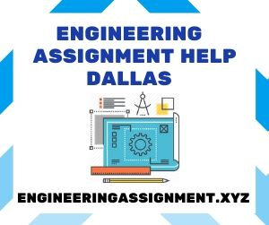 Engineering Assignment Help Dallas