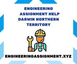 Engineering Assignment Help Darwin Northern Territory