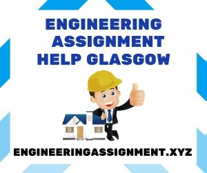 Engineering Assignment Help Glasgow
