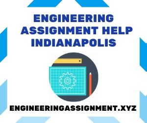 Engineering Assignment Help Indianapolis
