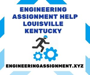 Engineering Assignment Help Louisville Kentucky