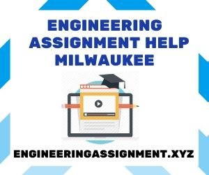Engineering Assignment Help Milwaukee