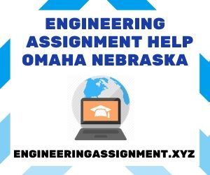 Engineering Assignment Help Omaha Nebraska